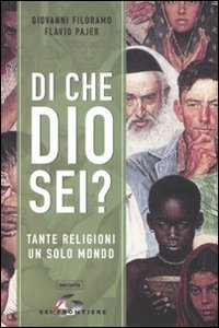 Di che Dio sei? Tante religioni un solo mondo