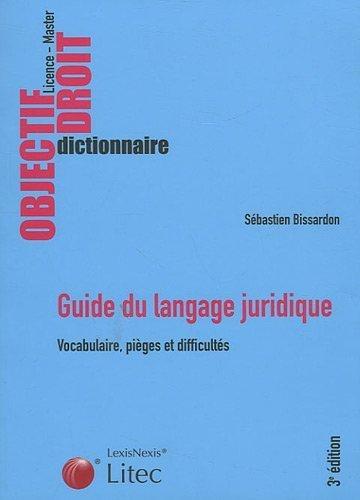 Guide du langage juridique : Vocabulaire. Piges et difficults de Bissardon Sebastien (2009) Broch