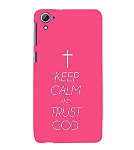 Vizagbeats keep calm trust god Back Case Cover for HTC Desire 826::HTC Desire 826 Dual
