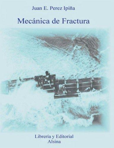 Mecanica de Fractura por Juan E Pérez Ipiña
