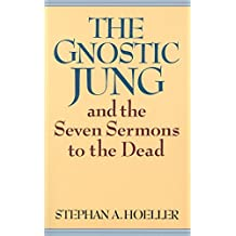 The Gnostic Jung and the Seven Sermons to the Dead: And the Sermons to the Dead (Quest Books)