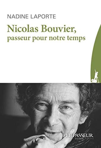 Nicolas Bouvier, passeur pour notre temps par Nadine Laporte
