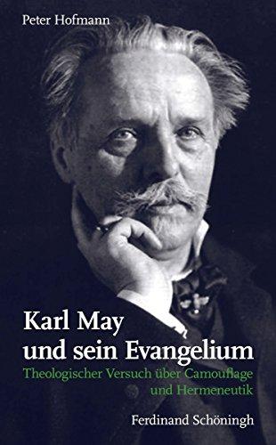 Karl May und sein Evangelium: Theologischer Versuch über ...