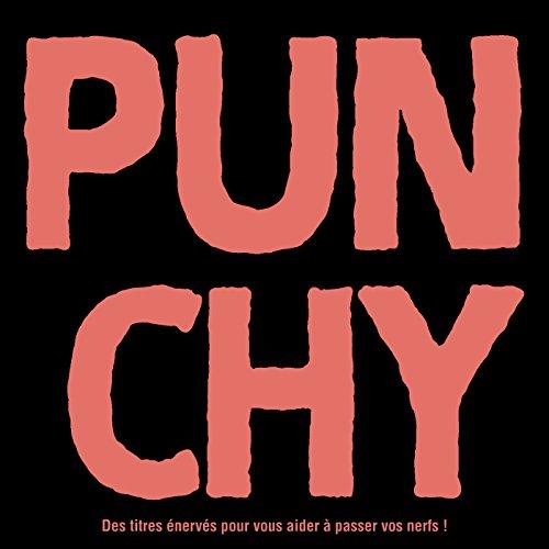 Punchy - Des Titres Énervés Po...