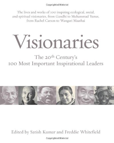 Visionaries: The 20th Century's 100 Most Inspirational Leaders