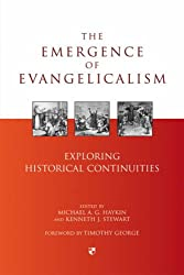 The emergence of evangelicalism: Exploring Historical Continuities