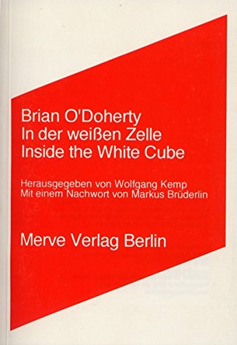In der weissen Zelle /Inside the White Cube (Internationaler Merve Diskurs)