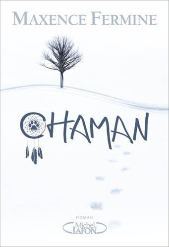 Chaman : roman / Maxence Fermine  
