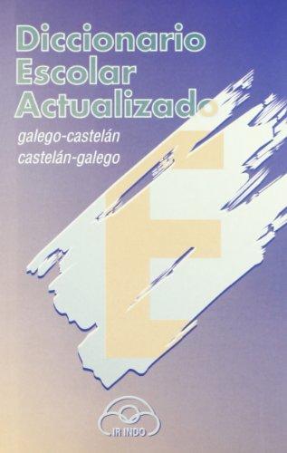 Diccionario Bilingüe Escolar Actualizado: (Galego-Castelán/Castelán-Galego) (Diccionarios)