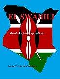 Swahili - El método rápido de aprendizaje (Swahili fácil para hispanoablantes nº 1) (Spanish Edition)