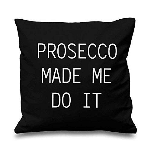 Noir Housse de coussin Prosecco Made Me Do It 40,6 x 40,6 cm Maman ami Cadeau Coussin décoratif Maison