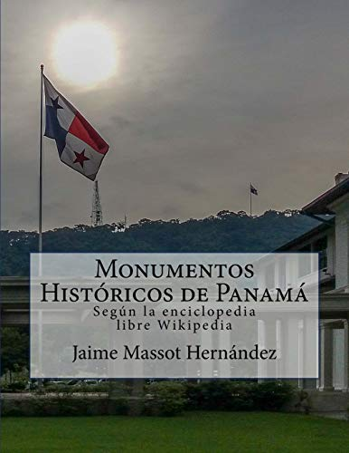 Monumentos Históricos de Panamá: Según la enciclopedia libre Wikipedia (versión BN)