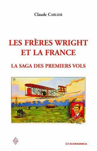 Les frères Wright et la France : La saga des premiers vols