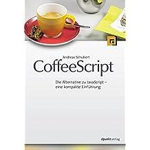 CoffeeScript: Die Alternative zu JavaScript - eine kompakte Einführung