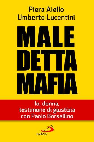 Maledetta Mafia. Io, donna, testimone di giustizia con Paolo Borsellino (Italian Edition)
