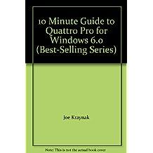 10 Minute Guide to Quattro Pro for Windows 6.0