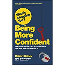 [(What's Stopping You Being More Confident?)] [ By (author) Robert Kelsey ] [January, 2013]