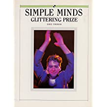 Simple Minds: glittering prizes by Dave Thomas (22-Jul-1985) Paperback