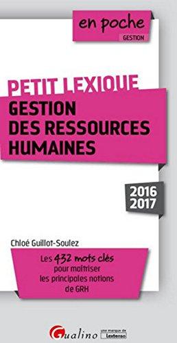 Petit lexique - Gestion des ressources humaines 2016-2017, 2ème Ed.
