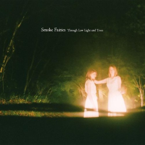 Smoke Fairies: Through Low Light and Trees (Audio CD)