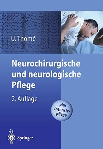 Neurochirurgische und neurologische Pflege: Spezielle Pflege und Intensivpflege