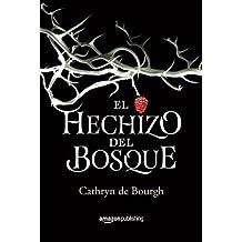 El hechizo del bosque by Cathryn de Bourgh (2015-12-15)