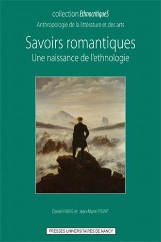 Savoirs romantiques : Une naissance de l'ethnologie