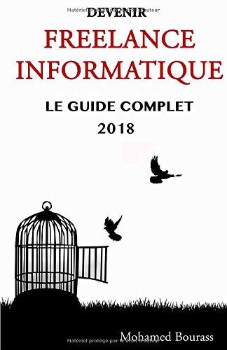 Devenir freelance informatique: Le guide complet 2018