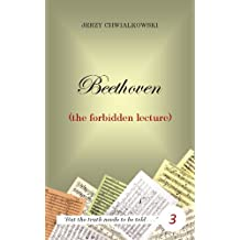 Beethoven (the forbidden lecture) (The Forbidden Lectures Book 3) (English Edition)
