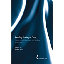 Reading The Legal Case: Cross-Currents between Law and the Humanities (English Edition)