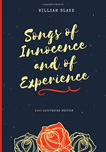 'Songs Of Innocence And Of Experience' By William Blake. [Illustrated][2020 Edition]