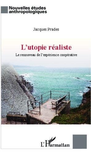 Utopie raliste: Renouveau de l'exprience cooprative