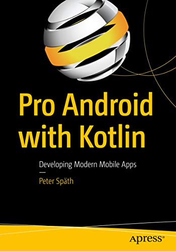 Pro Android with Kotlin: Developing Modern Mobile Apps (English Edition)