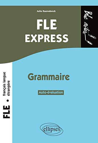 FLE Express Grammaire Auto-évaluation Niveau 2 B1-B2 par Julie Raemdonck