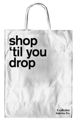 shop `til you drop -