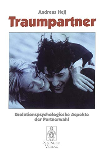 Traumpartner: Evolutionspsychologische Aspekte der Partnerwahl (German Edition)