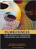 Filmbusiness: Filme erfolgreich Finanzieren, Produzieren und Vermarkten von Patrick Jacobshagen ( 29. Februar 2012 )