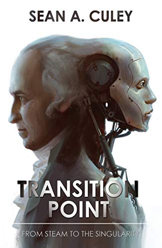 Transition Point: From Steam to the Singularity (English Edition)