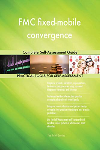 FMC fixed-mobile convergence Complete Self-Assessment Guide (English Edition) - Fixed-mobile-convergence