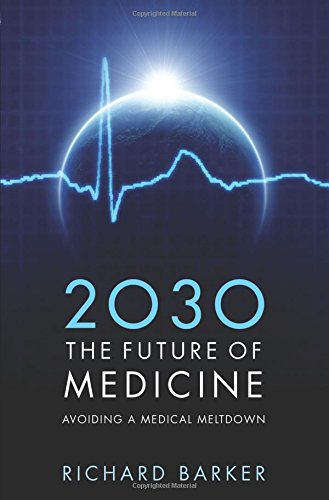 2030 The Future of Medicine: Avoiding a Medical Meltdown