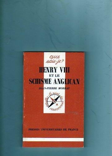 Henry VIII et le Schisme anglican by Jean-Pierre Moreau (1994-02-02)