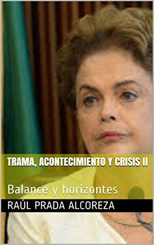 Trama, acontecimiento y crisis II: Balance y horizontes (Mundos alterativos nº 13) por Raúl Prada Alcoreza
