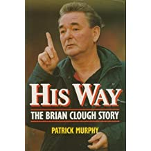 His Way: The Brian Clough Story