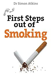 First Steps Out of Smoking (First Steps Series) by Dr Simon Atkins (2013-11-22)