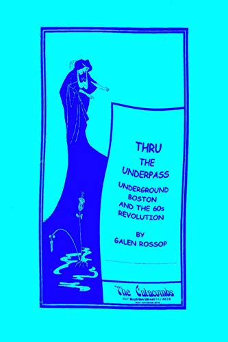 Thru The Underpass: Underground Boston And The 60s Revolution (English Edition)