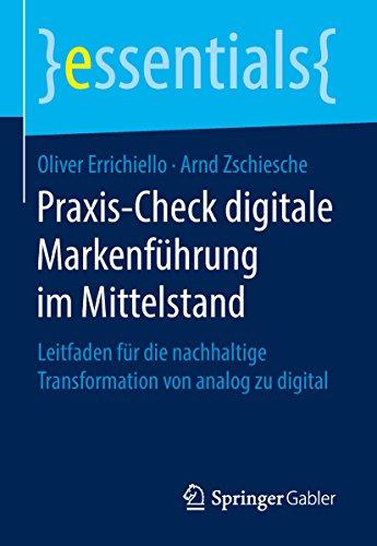 Praxis-Check digitale Markenführung im Mittelstand: Leitfaden für die nachhaltige Transformation von analog zu digital (essentials) (Digital-check)