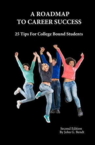 A Roadmap To Career Success: 25 Tips For College Bound Students (English Edition)
