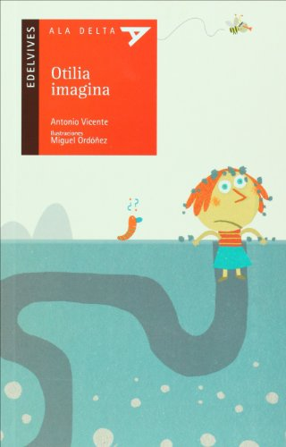 Otilia imagina (Ala Delta - Serie roja) por Antonio Vicente Lucerga
