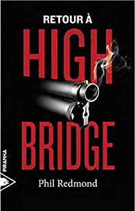 Retour à Highbridge (2017) – Phil Redmond