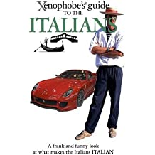 Xenophobe's Guide to the Italians